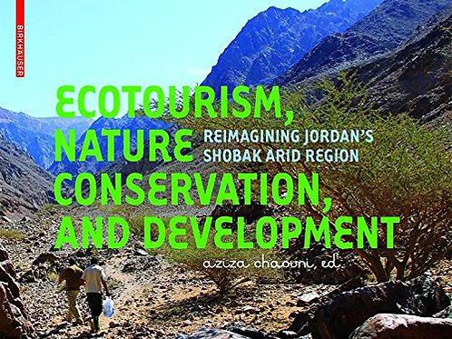 Ecotourism, Nature Conservation and Development: Re-Imagining Jordan's Shobak