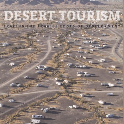 Desert Tourism: Tracing the Fragile Edges of Development