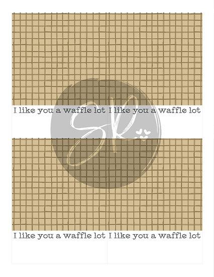 I Like You A Waffle Lot - Cookie Card Printable