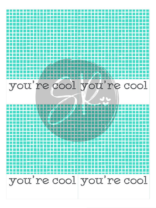 You're Cool - Cookie Card Printable