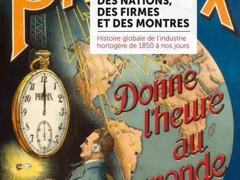 Des nations, des firmes et des montres histoire globale de l'industrie horlogère de 1850 à nos jours