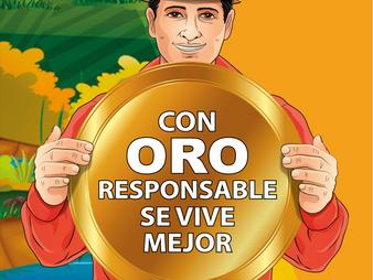 CON ORO RESPONSIBLE SE VIVE MEJOR   —   BOLIVIA