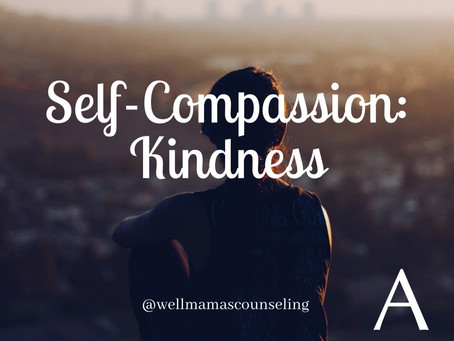 Self-Compassion: Kindness