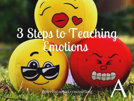 Emotional Intelligence: 3 Steps to Teaching Emotions