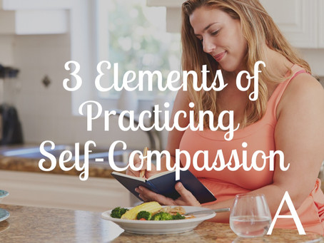 3 Elements to Practicing Self-Compassion