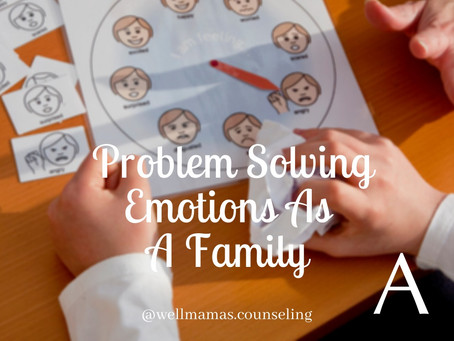 Problem Solving Emotions as a Family