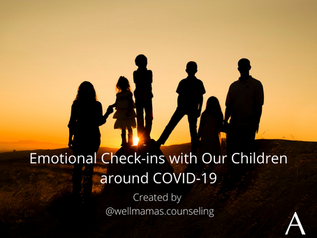 Emotional Check-ins with Our Children around COVID-19
