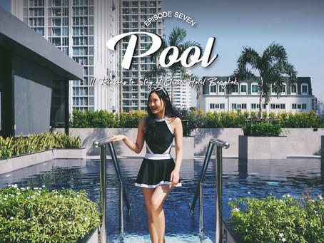 EP.7 Pool - 11 Reasons to Stay at Eleven Hotel Bangkok