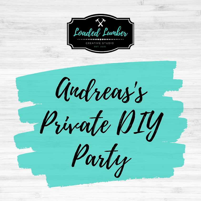 Andrea's Private DIY Party