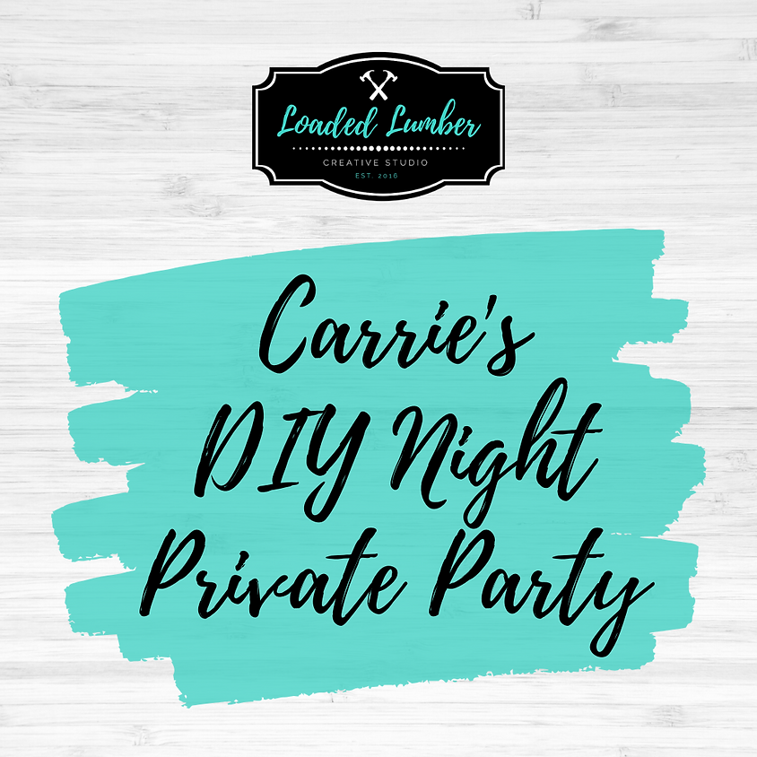 Carrie's DIY Workshop, Private Party