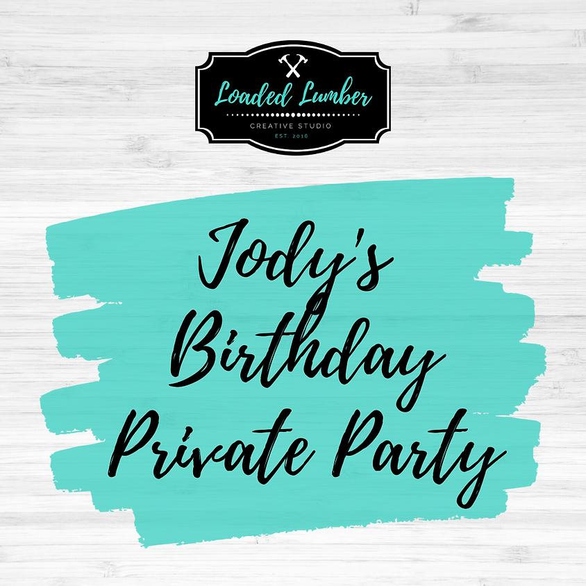 Jody's Birthday, Private Party