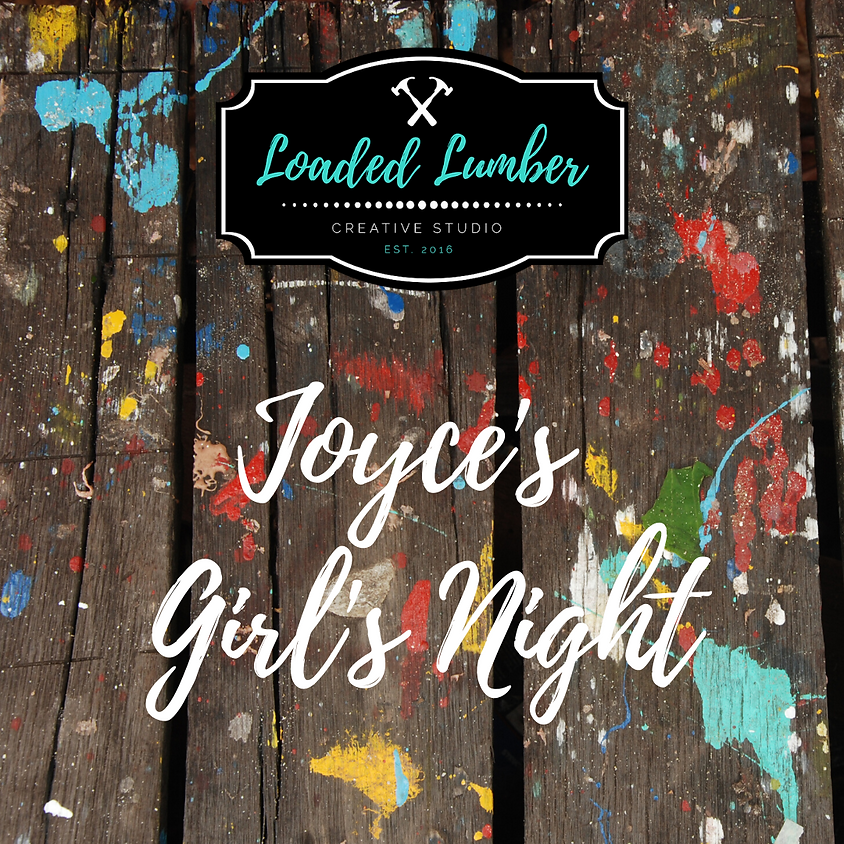 Joyce's Girl's Night - Private Party