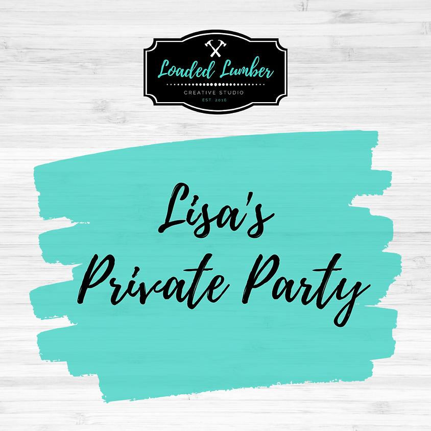 Lisa's DIY Workshop, Private Party