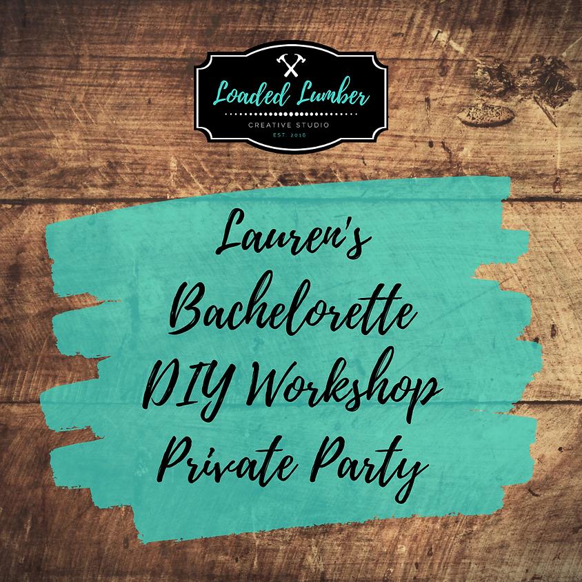 Lauren's Bachelorette DIY Workshop, Private Party