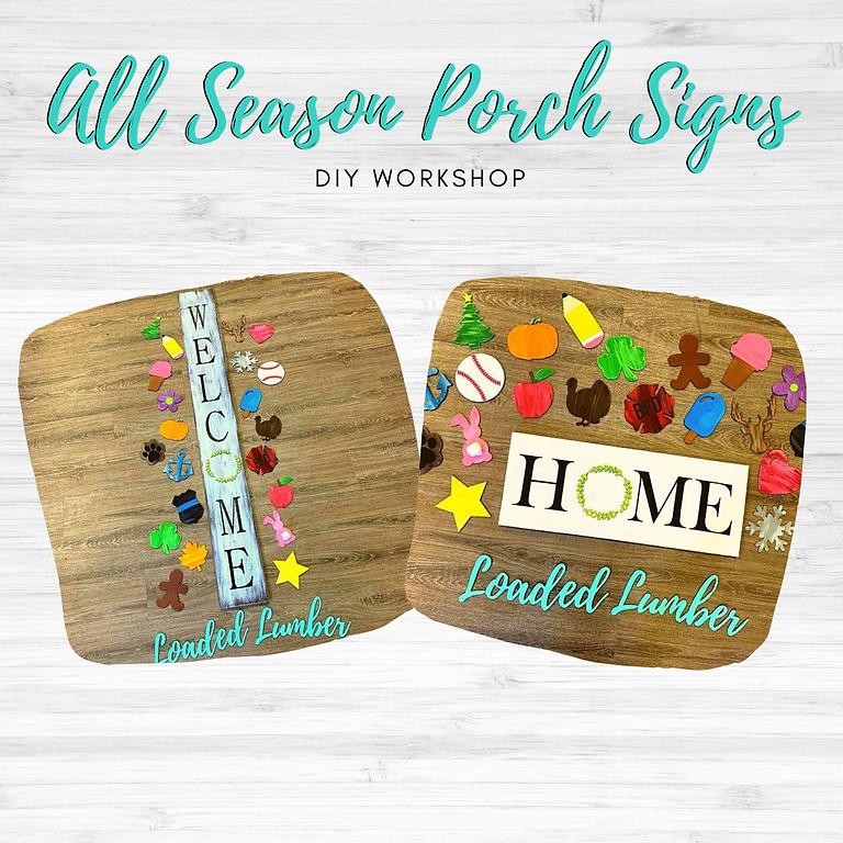 All Season Porch Signs- August 9th, 6-9p