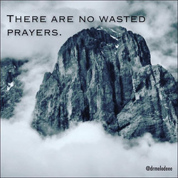 God is so glad you prayed! Your prayers release ministering angels. Your prayers alter outcomes. You