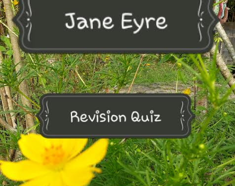 Revision Quiz: Jane Eyre
