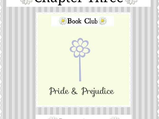 Pride & Prejudice: Part Three