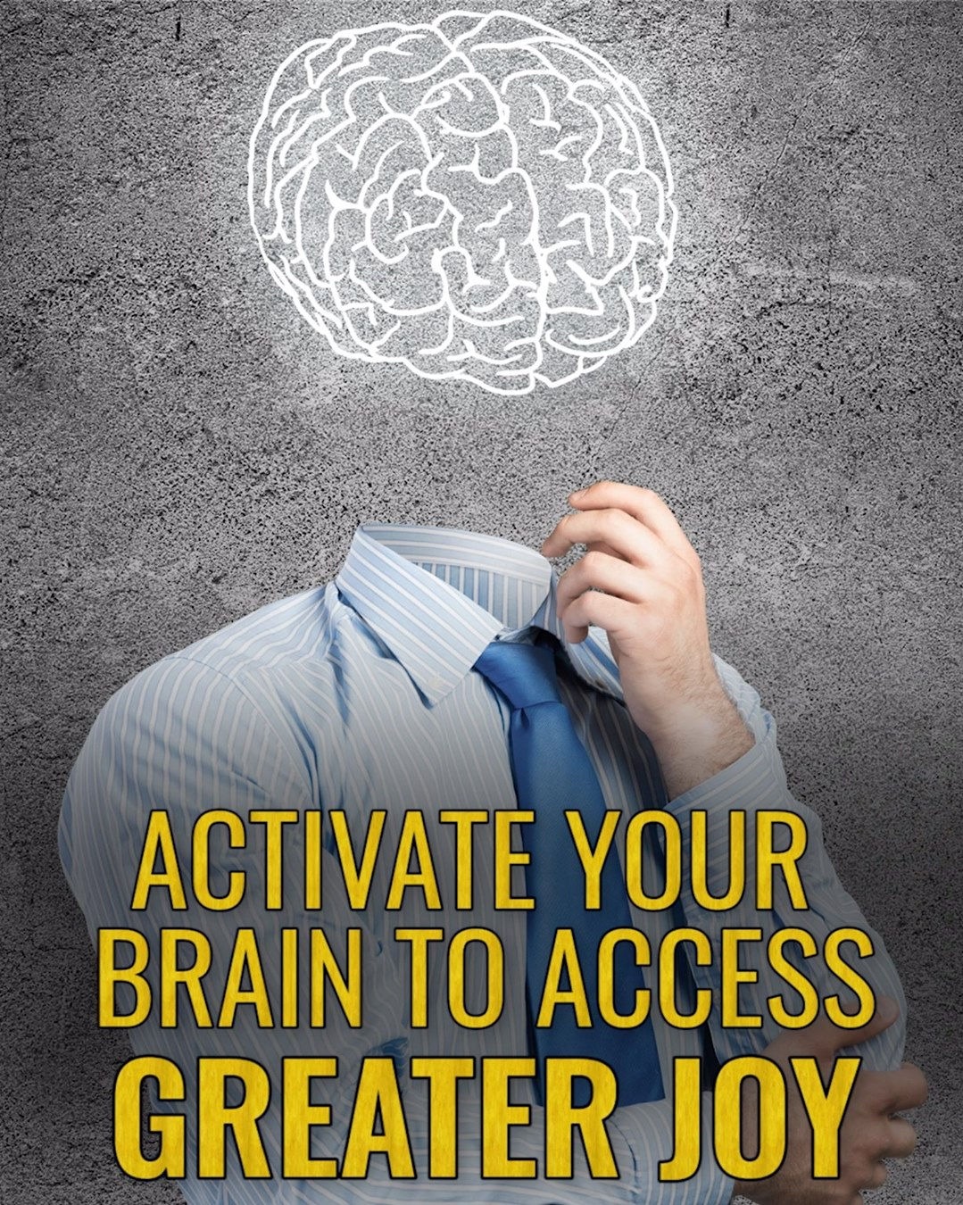 Activate your brain for greater joy