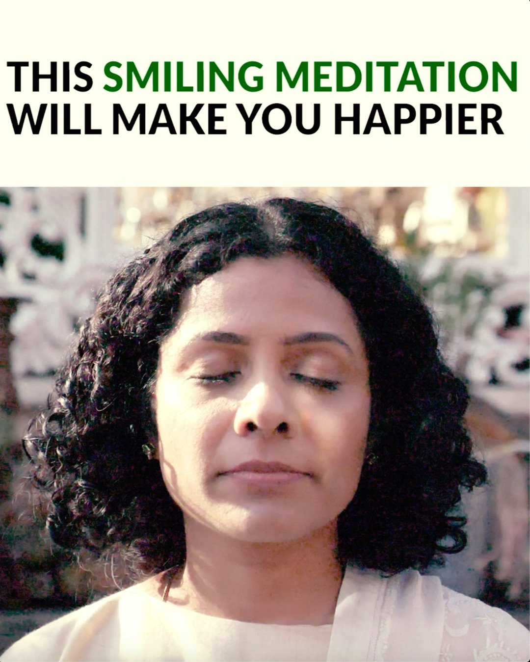 This smiling meditation will make you happier