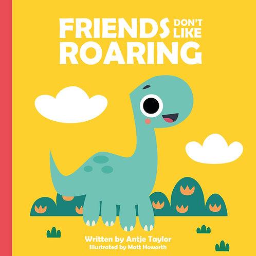 Friends don't like roaring - SPECIAL