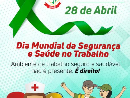 28 de Abril - Dia Mundial da Segurança e Saúde no Trabalho