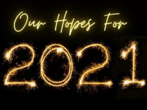 Our Hopes For 2021