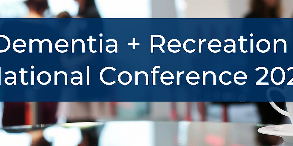Dementia + Recreation National Conference 2021
