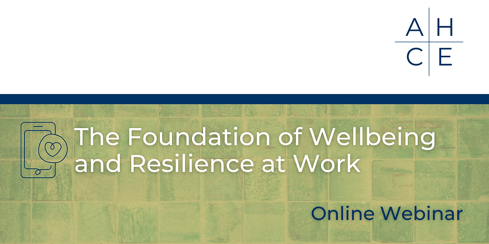 The Foundation of Wellbeing and Resilience at Work