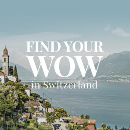 Find Your WOW in Switzerland