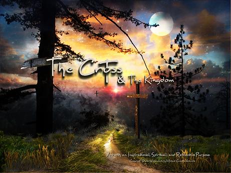 The Cross & The Kingdom