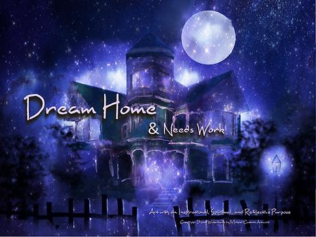 Dream Home & Needs Work