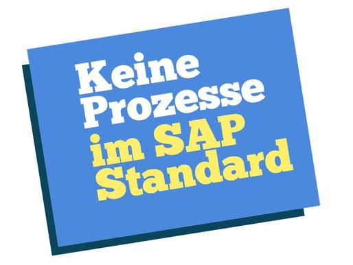 Der SAP-Standard liefert keine Prozesse