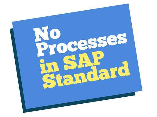 The SAP-Standard does not provide processes