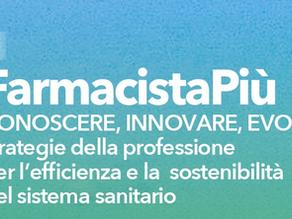 FARMACISTA PIU' 2019 - UNAFTISP e FTPI vengono nominate nel comitato scientifico