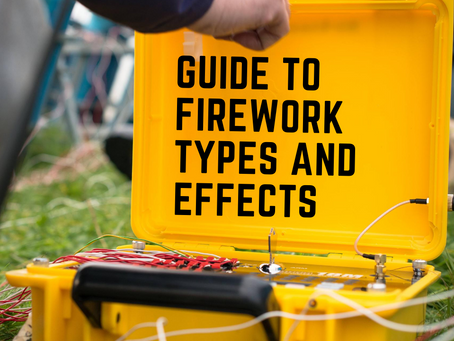 Your Guide To Firework Types and Effects
