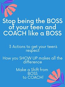 Stop Being the BOSS of your Teen and COA