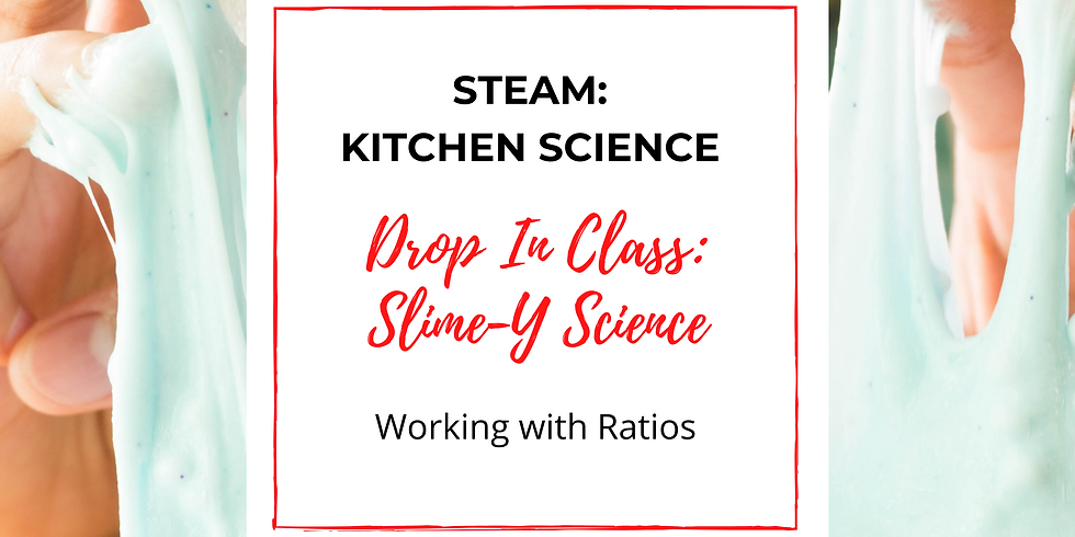 STEAM Kitchen Science: Slime-Y Science