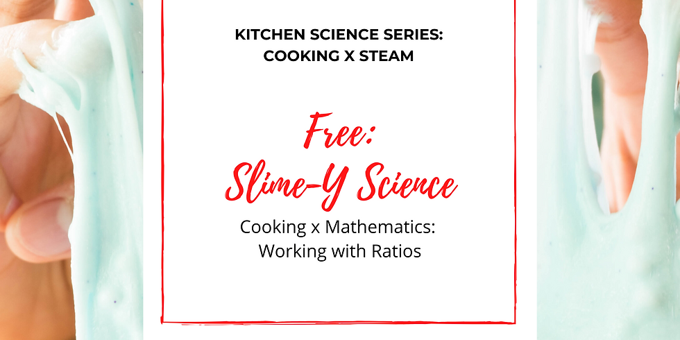 iCook x STEAM: Slime-Y Science x Working with Ratios