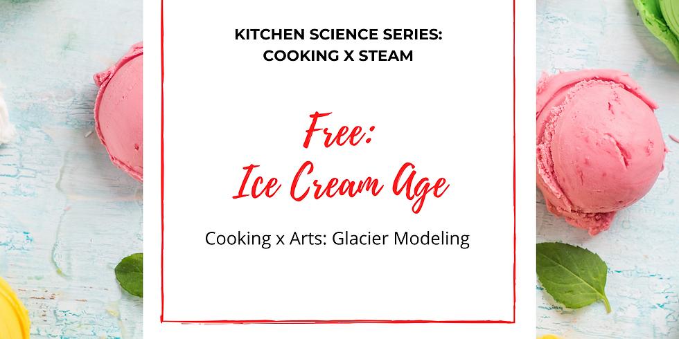 iCook x STEAM: Ice Cream Age - Modeling Glaciers