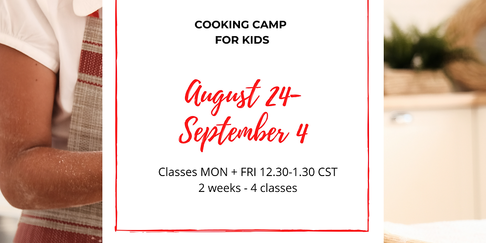 iCook Cooking Camp: Aug 24 - Sept 4