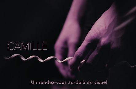 Camille : un rendez-vous au-delà du visuel