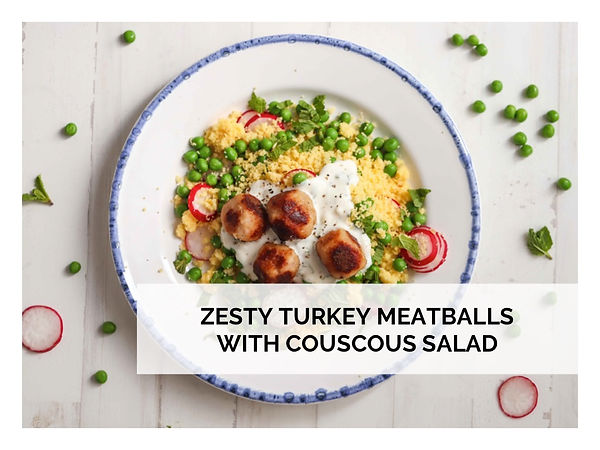 ZESTY TURKEY  MEATBALLS WITH COUSCOUS SALAD