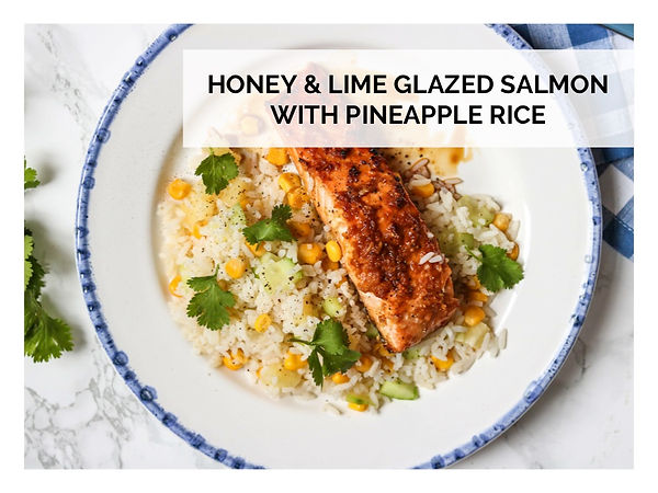 HONEY & LIME GLAZED SALMON WITH PINEAPPLE RICE