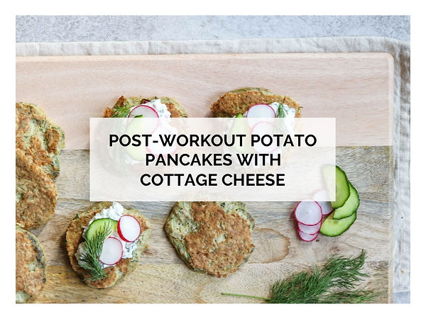 POST-WORKOUT POTATO PANCAKES WITH COTTAGE CHEESE