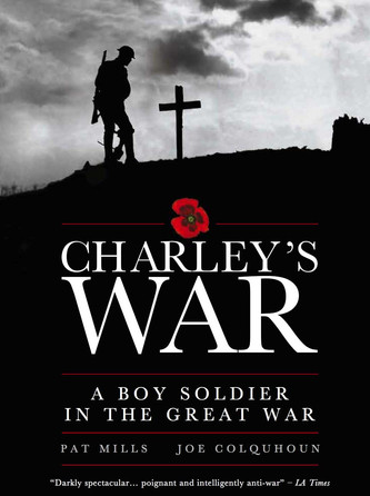 Charley's War - a challenge to the Revisionist Spin on the Great War