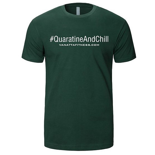 #QUARATINE AND CHILL FOREST GREEN
