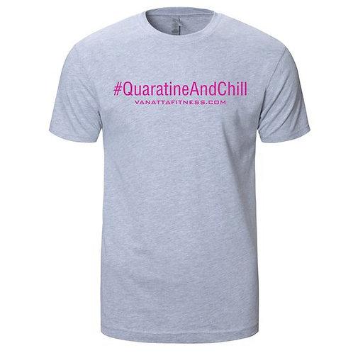 #QUARATINE AND CHILL