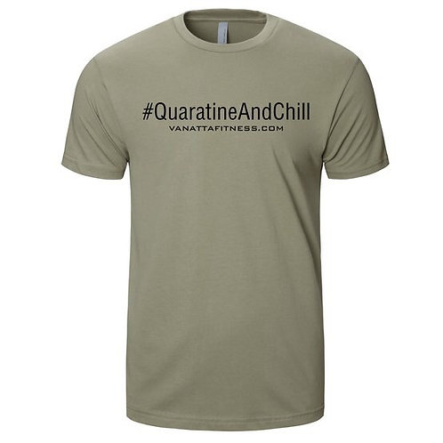#QUARATINE AND CHILL MILITARY GREEN