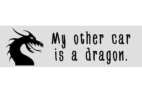 My Other Car Is a Dragon - Bumper Sticker